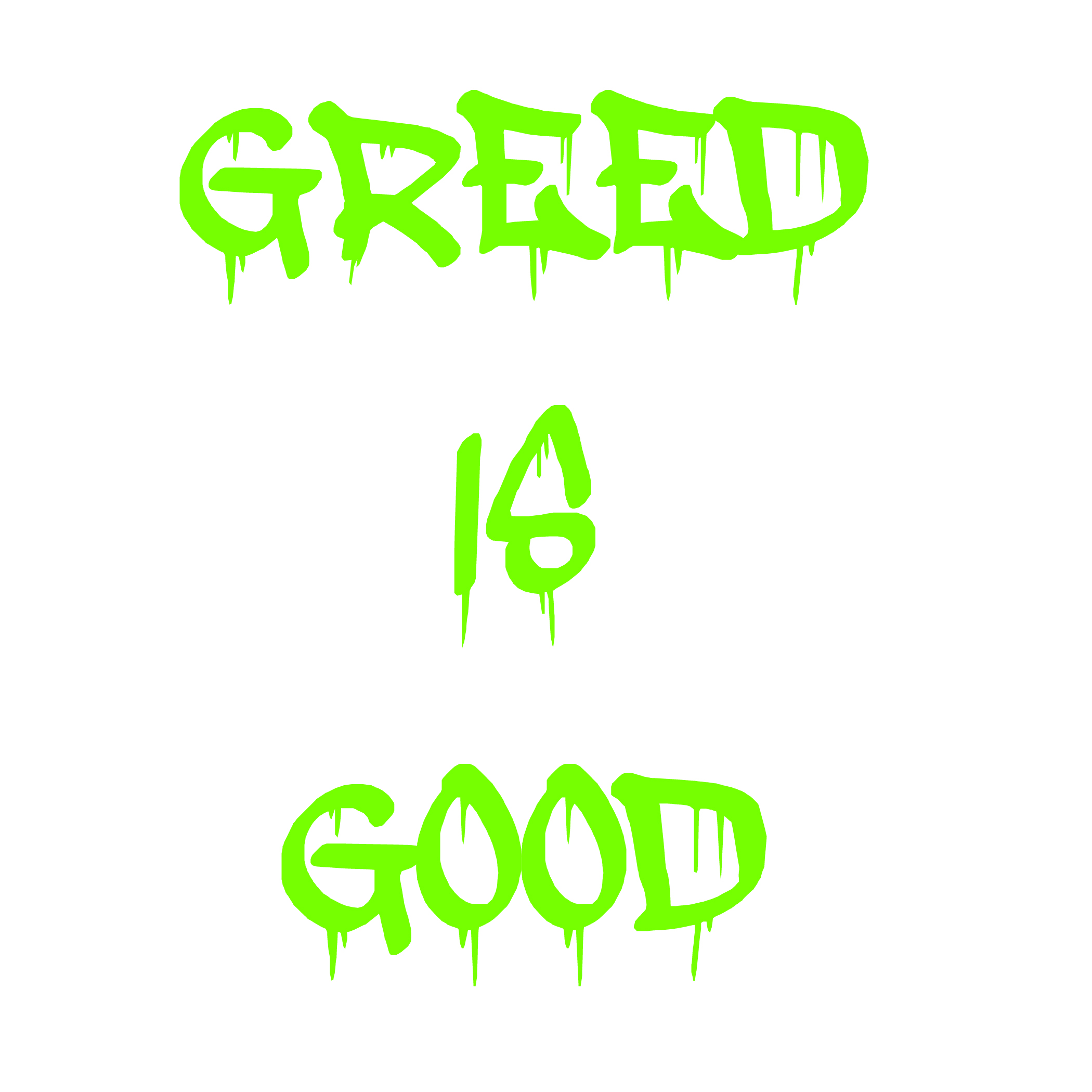 greed good Greed (or avarice, cupidity, or covetousness) is the excessive desire for more than is needed or deserved, not for the greater good but for one's own selfish interest, and at the detriment.